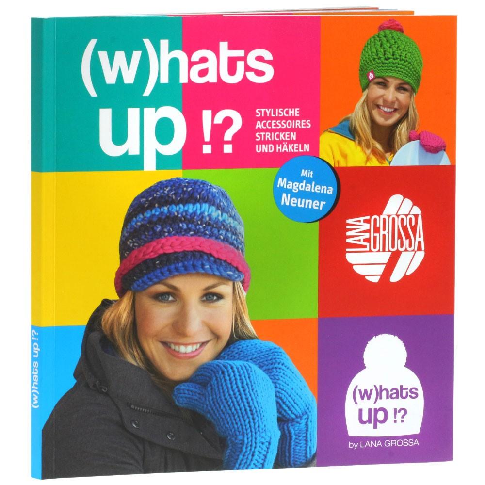 Lana Grossa (w)hats up!? Strickbuch